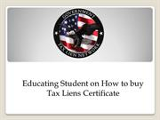 Educating Student on How to buy Tax Liens Certificate