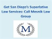 Get San Diego's Superlative Law Services Call Mesnik Law Group