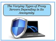 The Varying Types of Proxy Servers Depending in Its Anonymity
