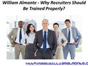 William Almonte - Why Recruiters Should Be Trained Properly
