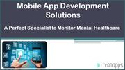 Mobile Health Apps Serve a Step Further by Monitoring Mental Healthcar