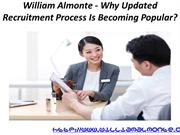 William Almonte - Why Updated Recruitment Process Is Becoming Popular