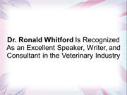 Dr. Ronald Whitford Is An Excellent Speaker, Writer, and Consultant