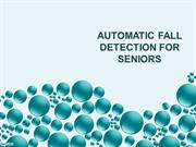 Automatic Fall Detection For Seniors