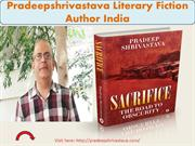 Pradeepshrivastava, Literary Fiction Author India