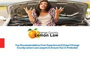 Top Recommendations from Experienced & Expert Orange County Lemon Law