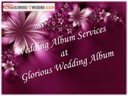 Wedding Album Services at Glorious Wedding Album