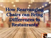 How Rearranging Chairs can Bring Differences in Restaurants-work27