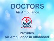 Get an Immediate Air Ambulance in Allahabad to shift your loved ones