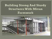 Building Strong And Sturdy Structures With Mivan Formwork