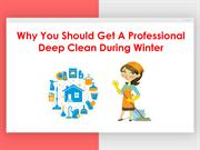 Why You Should Get A Professional Deep Clean During Winter
