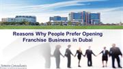 Reasons Why People Prefer Opening Franchise Business in Dubai