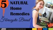 5 Home Remedies for Fibrocystic Breast Disease Without Surgery