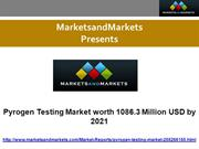 Pyrogen Testing Market - Global Forecasts to 2021