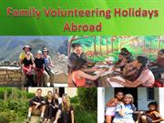 Family Volunteering Holidays Abroad