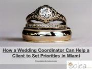 How a Wedding Coordinator Can Help a Client to Set Priorities in Miami