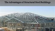 The Advantages of Structural Steel Buildings