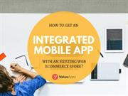 How to get an integrated Mobile App with an existing Web eCommerce Sto