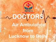 Get an Emergency Doctors Air Ambulance Service in Lucknow