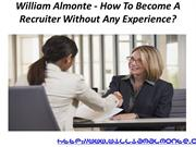 William Almonte - How To Become A Recruiter Without Any Experience