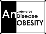 An Underrated disease OBESITY