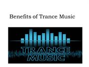 Benefits of Trance Music - Albert James Burleson