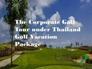 The Corporate Golf Tour under Thailand Golf Vacation Package