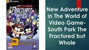 New Adventure in The World of Video Game- South Park The Fractured but
