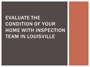 Evaluate the Condition Of Your Home With Inspection
