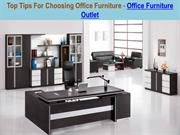 Top Tips For Choosing Office Furniture - Office Furniture Outlet