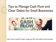 Tips to Manage Cash Flow and Clear Debts for Small Business