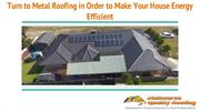 Turn to Metal Roofing in Order to Make Your House Energy Efficient