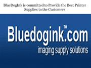 BlueDogInk is committed to Provide the Best Printer Supplies to the Cu