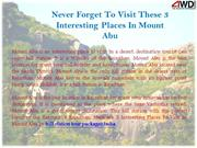 Never Forget To Visit These 3 Interesting Places In Mount Abu