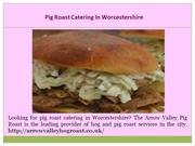 Hog Roast Catering In Worcestershire