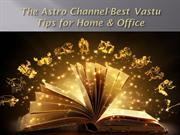 The Astro Channel-Best Vastu Tips for Home & Office