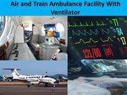 Air and Train Ambulance Facility With Ventilator by King Air Ambulance