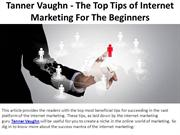 Tanner Vaughn - The Top Tips of Internet Marketing For The Beginners