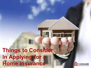 Things to Consider in Applying for Home Insurance