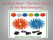 LED Road Flares - The Smart Option for Any Road Emergency