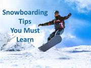 Snowboarding Tips You Must Learn