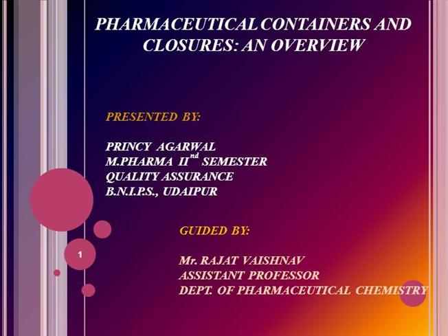 PHARMACEUTICAL CONTAINERS AND CLOSURES: an OVERVIEW