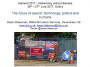 The future of search: technology, politics and humans