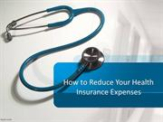 How to Reduce Your Health Insurance Expenses