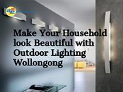 Make Your Household look Beautiful with Outdoor Lighting Wollongong