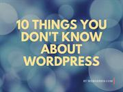 10 things you don't know about Wordpress