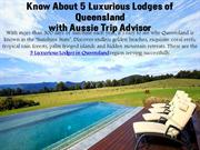 Know About 5 Luxurious Lodges of Queensland with Aussie Trip Advisor
