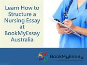 Learn How to Structure a Nursing Essay at BookMyEssay.com Australia
