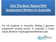 Hire The Best  Native PhD Assignment Writers In Australia