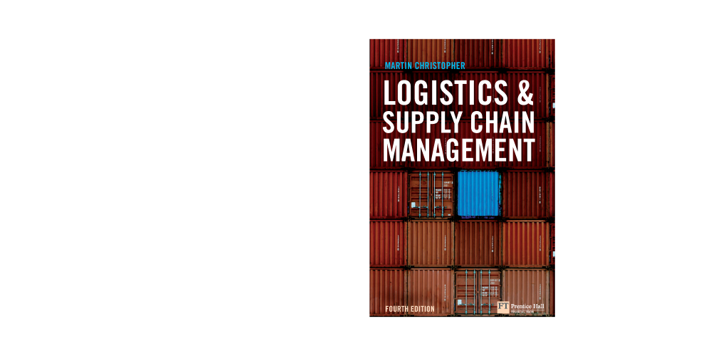 Logistics And Supply Chain Management, 4E by Martin Christopher
